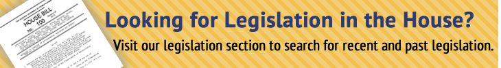 Looking for Legislation in the House?
